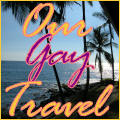 Our Gay Travel - Gay and Lesbian Travel Center